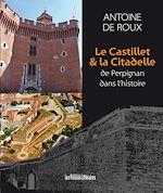 Download this eBook Le Castillet & la Citadelle de Perpignan dans l'histoire