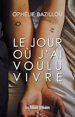 Download this eBook Le jour où j'ai voulu vivre