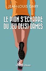 Download this eBook Le pion s'échappe du jeu de(s) dames
