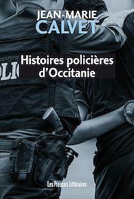 Téléchargez le livre :  Histoires policières d'Occitanie