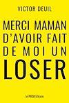 Télécharger le livre :  Merci maman d'avoir fait de moi un loser