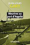 Télécharger le livre : Meurtres au port d'Argelès