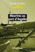 Download this eBook Meurtres au port d'Argelès