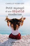 Télécharger le livre :  Petit manuel d'une rebelle moderne