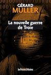 Télécharger le livre :  La nouvelle guerre de Troie