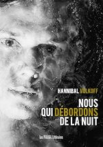 Download this eBook Nous qui débordons de la nuit