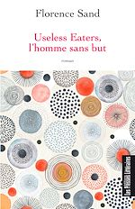 Download this eBook Useless Eaters, l'homme sans but