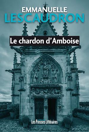 Téléchargez le livre :  Le chardon d'Amboise