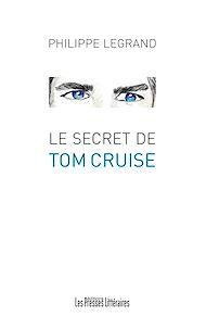 Téléchargez le livre :  Le secret de Tom Cruise
