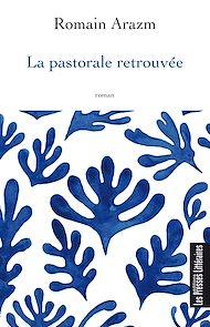 Téléchargez le livre :  La pastorale retrouvée