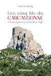 Télécharger le livre :  Les cinq fils de Carcassonne