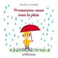 Téléchargez le livre :  Promenons-nous sous la pluie