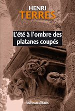 Download this eBook L'été à l'ombre des platanes coupés