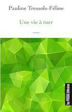 Download this eBook Une vie à tuer