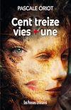 Télécharger le livre :  Cent treize vies + une