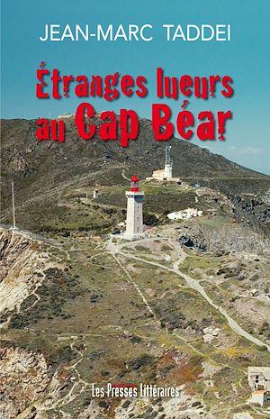 Téléchargez le livre :  Étranges lueurs au Cap Béar