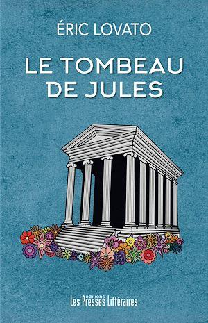 Téléchargez le livre :  Le tombeau de Jules