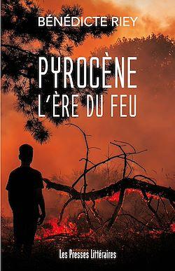 Download the eBook: Pyrocène l'ère du feu