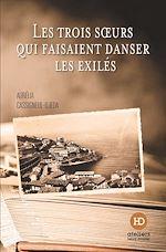 Download this eBook Les trois soeurs qui faisaient danser les exilés
