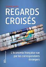 Download this eBook Regards croisés - L'économie française vue par les correspondants étrangers