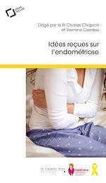 Téléchargez le livre :  Idées reçues sur l'endométriose