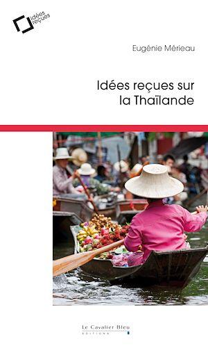 Téléchargez le livre :  Idées reçues sur la Thaïlande