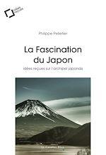 Téléchargez le livre :  La Fascination du Japon