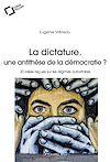 Télécharger le livre :  La Dictature, une antithèse de la démocratie ?