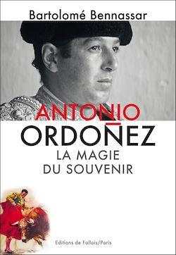 Antonio Ordoñez, la magie du souvenir