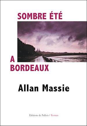 Sombre étéà Bordeaux | Massie, Allan. Auteur