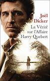 La vérité sur l'affaire Harry Quebert - Prix de l'Académie Française 2012 | Dicker, Joël