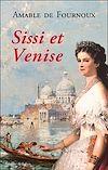Télécharger le livre :  Sissi et Venise