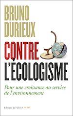 Téléchargez le livre :  Contre l'écologisme