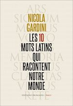 Download this eBook Les 10 mots latins qui racontent notre monde