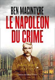 Téléchargez le livre :  Le Napoléon du crime