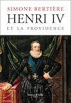 Télécharger le livre :  Henri IV et la Providence
