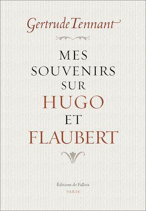Téléchargez le livre :  Mes souvenirs sur Hugo et Flaubert