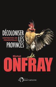 Téléchargez le livre :  Décoloniser les provinces. Contribution aux présidentielles
