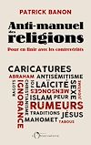 Télécharger le livre :  Anti-manuel des religions
