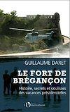 Télécharger le livre :  Le Fort de Brégançon. Histoire, secrets et coulisses des vacances présidentielles