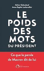 Téléchargez le livre :  Le Poids des mots du président. Macron déchiffré par le datajournalisme