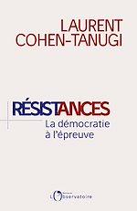 Téléchargez le livre :  Résistances, La démocratie à l'épreuve du populisme