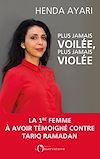 Télécharger le livre :  Plus jamais voilée, plus jamais violée. La 1ère femme à avoir témoigné contre Tariq Ramadan