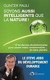 Télécharger le livre :  Soyons aussi intelligents que la nature ! 12 initiatives révolutionnaires pour sauver notre consommation ... et notre planète