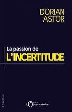 Téléchargez le livre :  La passion de l'incertitude