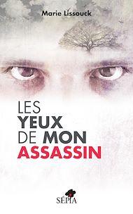 Téléchargez le livre :  Les yeux de mon assassin