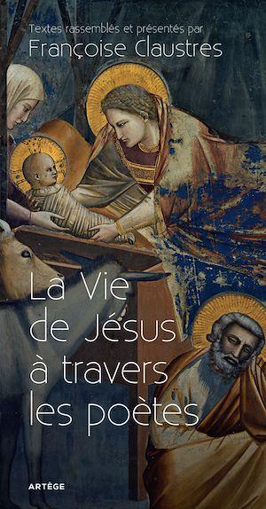 La Vie de Jésus à travers les poètes