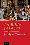 LA BIBLE PAS A PAS : DAVID ET LE ROYAUME