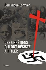 Download this eBook Ces chrétiens qui ont résisté à Hitler