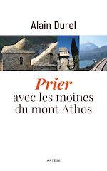 Download this eBook Prier avec les moines du mont Athos